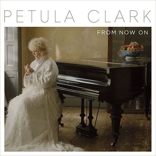 From Now On by Petula Clark