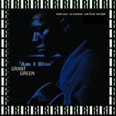 Am I Blue (Remastered, Rudy Van Gelder Edition) von Grant Green