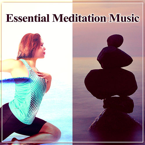 Essential Meditation Music – Mindfulness, Deep Relaxation Lounge, Natural Healing by New Age