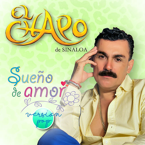 Sueño de Amor (Pop Version) by El Chapo De Sinaloa