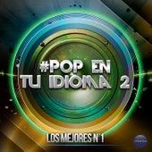 #Pop en Tu Idioma 2 by Various Artists