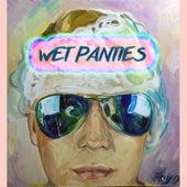 Wet Panties by Cuzzin Todd