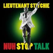 Nuh Stop Talk by Lt. Stitchie