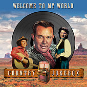 Welcome to My World - Country Jukebox von Various Artists