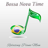 Bossa Nova Time (Instrumental) by Relaxing Piano Man