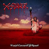 World Covered In Blood by X-Sinner