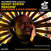 Reachin' (Ian Friday & B.O.P. Remixes) by Kenny Bobien