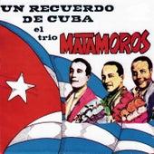 Un Recuerdo de Cuba el Trio Matamoros by Trio Matamoros