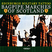 Bagpipe Marches Of Scotland (Digitally Remastered) by Edinburgh Military Tattoo