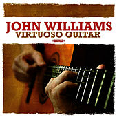 Virtuoso Guitar (Digitally Remastered) by John Williams
