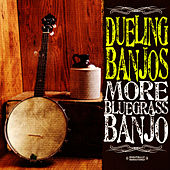 Dueling Banjos - More Bluegrass Banjo (Digitally Remastered) by Dueling Banjos
