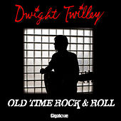 Old Time Rock & Roll by Dwight Twilley