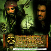Pirates of the Caribbean: I, II & III - Never Trust A Pirate by The Global Stage Orchestra