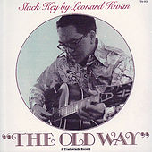 The Old Way - Slack Key By Leonard Kwan by Leonard Kwan