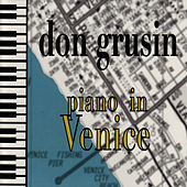 Piano In Venice by Don Grusin