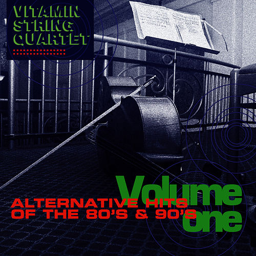 Alternative Hits of the 80's and 90's Vol. 1 by Vitamin String Quartet