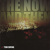 The Now & Then by Tom Ewing