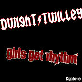 Girls Got Rhythm by Dwight Twilley