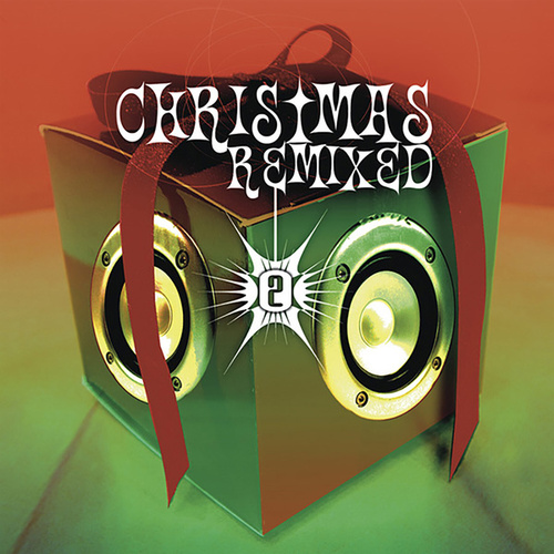 Christmas Remixed 2 by Various Artists