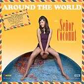 Around the World by Senor Coconut