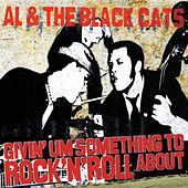 Givin' Um Something To Rock'n'Roll About by A.L.