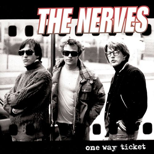 One Way Ticket by The Nerves