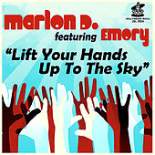 Lift Your Hands Up To the Sky by Marlon D