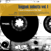 Bagpak Selects Vol. I: Future Underground Mix Tape by Various Artists