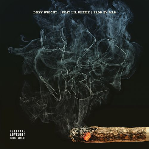 420 Vibe (feat. Lil Debbie) - Single by Dizzy Wright