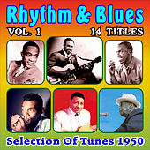 Rhythm & Blues - Selection of Tunes 1950 - Vol. 1 by Various Artists