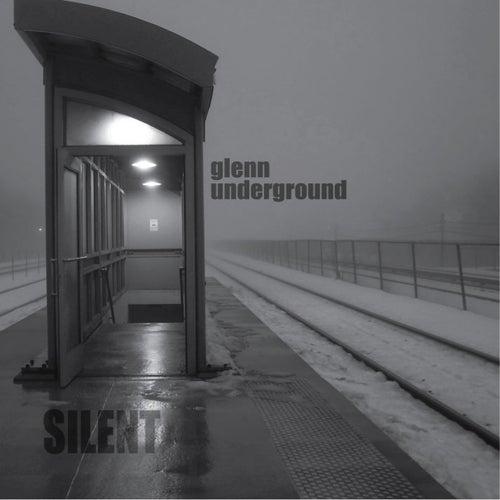 Silent by Glenn Underground
