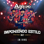 Imponiendo Estilo, Vol. 3 (En Vivo) by Los Del Arroyo