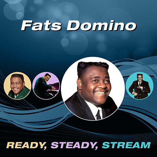 Ready, Steady, Stream von Fats Domino