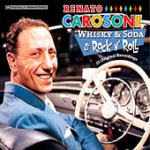 Whisky & Soda & Rock 'N' Roll: 25 Original Recordings by Renato Carosone