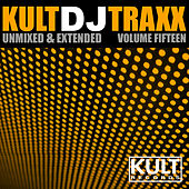 Kult Records Presents: Kult DJ Traxx Vol., 15 (Unmixed & Extended) by Various Artists