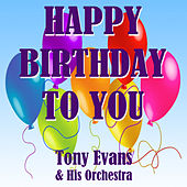 Happy Birthday to You by Tony Evans