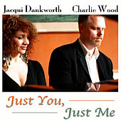 Just You, Just Me by Charlie Wood
