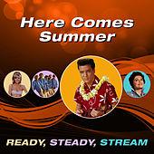 Here Comes Summer (Ready, Steady, Stream) von Various Artists