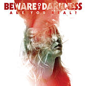 Are You Real? by Beware Of Darkness