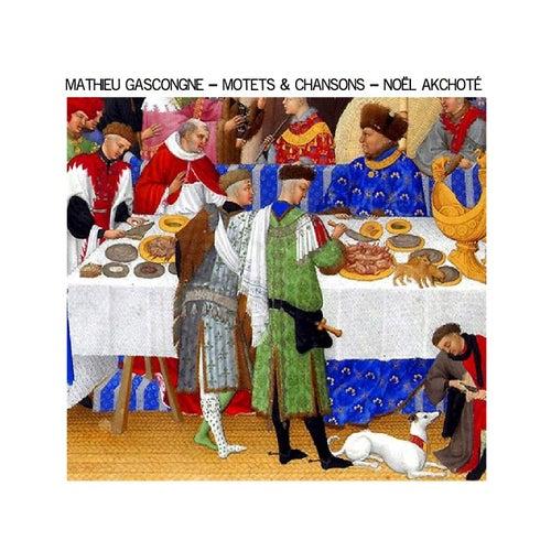 Mathieu Gascongne: Motets & chansons (Renaissance Series, Arr. for Guitar) by Noel Akchoté