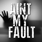 Ain't My Fault (Instrumental) by Kph