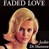 Faded Love by Jackie DeShannon