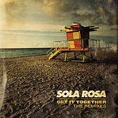 Get It Together (Remixes) by Sola Rosa
