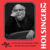 David Holsinger: Symphonic Wind Music, Vol. 12 by Various Artists