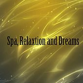 Spa, Relaxtion and Dreams by S.P.A