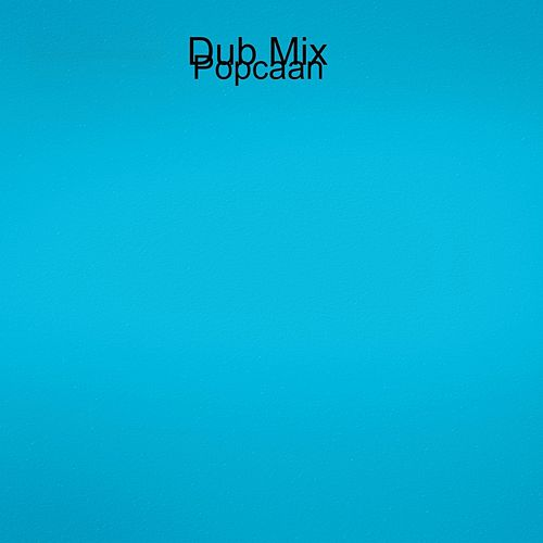 Dub Mix by Popcaan