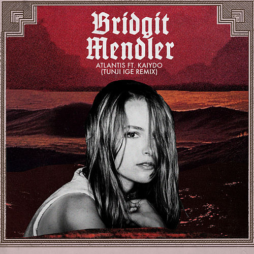 Atlantis (Tunji Ige Remix) by Bridgit Mendler