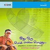 Idhu Oru Pon Malai Pozhuthu by Kunnakudi Vaidyanathan