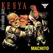 Kenya: Afro-Cuban Jazz by Machito