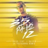 35 Pa Las 12 (La Tostadora Remix) [feat. J Balvin] by Fuego